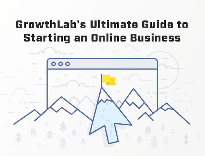 "Start Here: ""The Ultimate Guide to Starting an Online Business"""