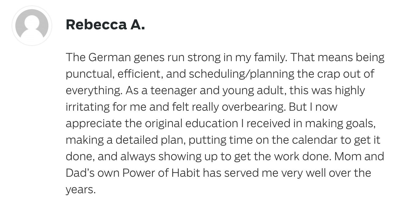 Sounds Like Your Parents German Side Has Served You Well Rebecca Not Many People Can Say Their Families Gave Them The Ability To Set Concrete Goals And